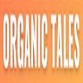 Organic Tales